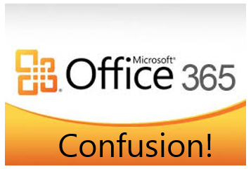 Microsoft Office 365 Confusion