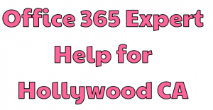 office-365-expert-help-for-hollywood-ca